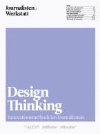 Design Thinking - Innovationsmethode im Journalismus