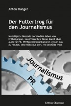 Der Futtertrog für den Journalismus