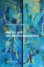 Merlin und die Medienmenschen - ein Märchen