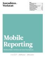 Mobile Reporting - Multimediales Arbeiten mit dem Smartphone